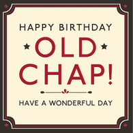 Happy Birthday Old Chap Card -  Hotchpotch London