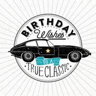 To a True Classic - Car Happy Birthday Card -  Hotchpotch London