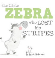 Little Zebra Who Lost His Stripes By Jedda Robaard (Hard cover book)