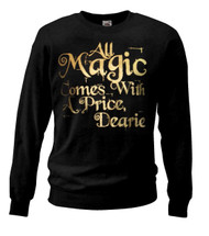 Adults Once Upon a Time Sweatshirt Black All Magic Comes With a Price Mr Gold Quote