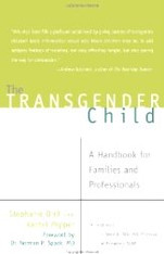 The Transgender Child : A Handbook for Families and Professionals