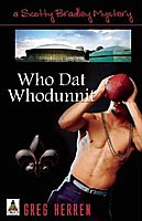 Who Dat Whodunnit (Scotty Bradley Mystery #5)