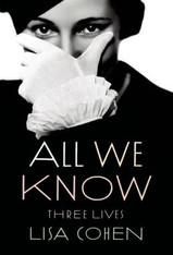 All We Know : Three Lives (Ester Murphy, Mercedes de Acosta, Madge Garland)