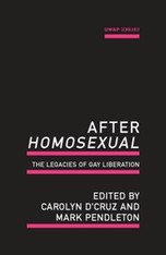 After ''Homosexual'': The Legacies of Gay Liberation - SPECIAL PRICE!