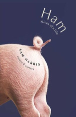 Ham: Slices of a Life ( Essays and Stories )