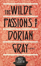 The Wilde Passions of Dorian Grey