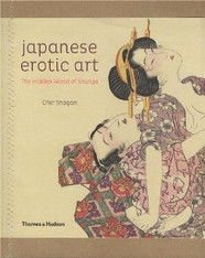 Japanese Erotic Art: The Hidden World of Shunga