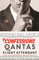 Confessions of a Qantas Flight Attendant - True Tales and Gossip from the Galley (Signed copies)