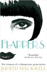 Flappers : Six Women of a Dangerous Generation
