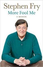 More Fool Me : A Memoir by Stephen Fry