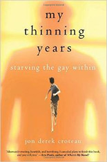 My Thinning Years : Starving the Gay Within