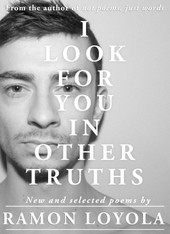 I Look For You In Other Truths : New and Selected Poems