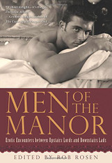 Men of the Manor : Erotic Encounters between Upstairs Lords and Downstairs Lads.