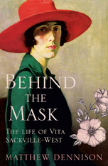 Behind the Mask: The Life of Vita Sackville-West  (Hardcover)
