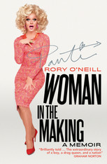 Woman In the Making : Rory O'Neill (aka Panti Bliss) - A Memoir ( SIGNED COPIES AVAILABLE)