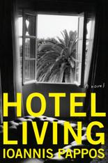Hotel Living : A Novel