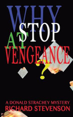 Why Stop at Vengeance? (Donald Strachey Mystery #14)