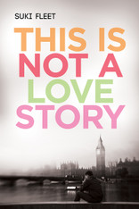 This Is Not A Love Story (by Suki Fleet)