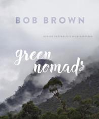 Green Nomads : Across Australia's Wild Heritage