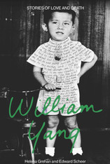 William Yang : Stories of Love and Death - signed copies available