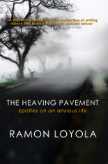 The Heaving Pavement : Epistles on an Anxious Life