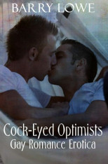 Cock-Eyed Optimists : Gay Romance Erotica
