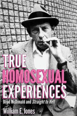True Homosexual Experiences : Boyd McDonald and ''Straight to Hell''
