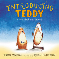 Introducing Teddy : A Story About Being Yourself