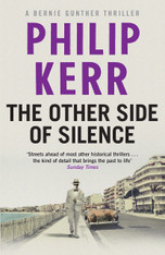 The Other Side of Silence ( Bernie Gunther Thriller #11 )