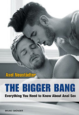 The Bigger Bang : Everything You Need to Know About Anal Sex