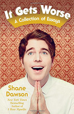 Shane Dawson : It Gets Worse - A Collection of Essays