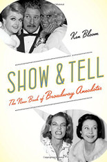 Show and Tell : The New Book of Broadway Anecdotes