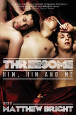 Threesome : Him, Him, and Me