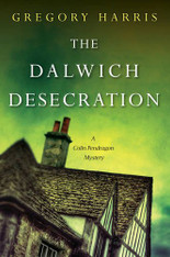 The Dalwich Desecration : A Colin Pendragon Mystery Book 4