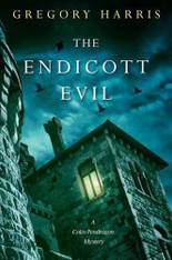 The Endicott Evil : A Colin Pendragon Mystery Book 5