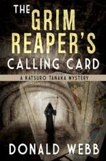 The Grim Reaper's Calling Card : A Katsuro Tanaka Mystery| Book 2