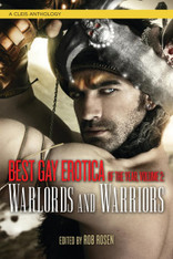 Best Gay Erotica of the Year, Volume 2 : Warlords and Warriors