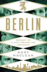 Berlin: Portrait of a City Through the Centuries (Hardcover)