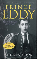 Prince Eddy : The King Britain Never Had