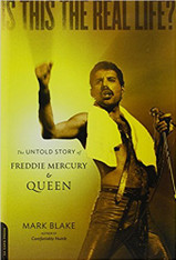Is This The Real Life? : The Untold Story of Freddie Mercury and Queen