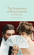 The Importance of Being Earnest and Other Plays (Macmillan Collector's Library)