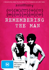 Remembering the Man DVD : A Documentary about the true story of Timothy Conigrave and John Caleo