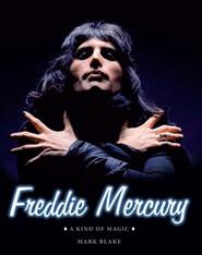 Freddie Mercury : A Kind of Magic