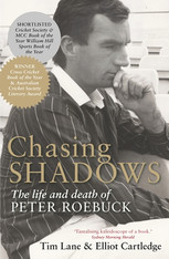 Chasing Shadows : The Life and Death of Peter Roebuck (New Edition)
