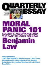Moral Panic 101: Benjamin Law On Equality, Acceptance and the Safe Schools Scandal (Quarterly Essay 67) - signed copies available