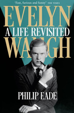 Evelyn Waugh : A Life Revisted