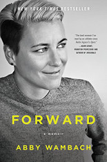 Forward : A Memoir by Abby Wambach