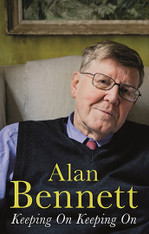 Alan Bennett: Keeping On Keeping On (Paperback)