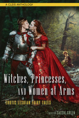 Witches, Princesses & Women At Arms : Erotic Lesbian Fairytales