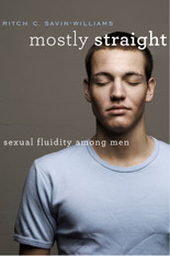 Mostly Straight : Sexual Fluidity among Men
